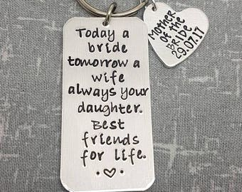Wedding Gift Keyring - Mother of the Bride Keyring -  Today a bride, Tomorrow a wife, always your daughter. Best friends for life