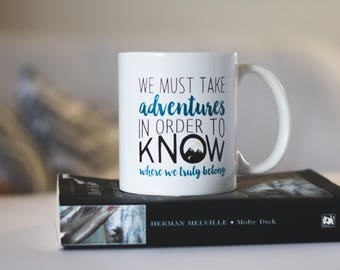 We Must Have Adventures | Adventure Quote Mug | quote mug | Inspirational Quote Mug | adventure mug | adventurer gift | hand lettered mug