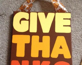 Canvas art with ribbon to hang. GIVE THANKS