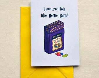 Love you lots like Bertie Botts