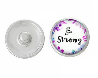 Be Strong Snap - Compatible with Gingersnaps - Ginger Snaps - Magnolia and Vine - Base Pieces - 18-20mm Snaps - Interchangeable Snap - Snap