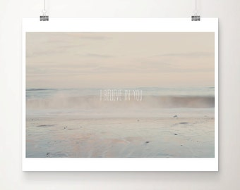 SALE beach photograph ocean photograph inspirational print nature photography typography print i believe in you beach print