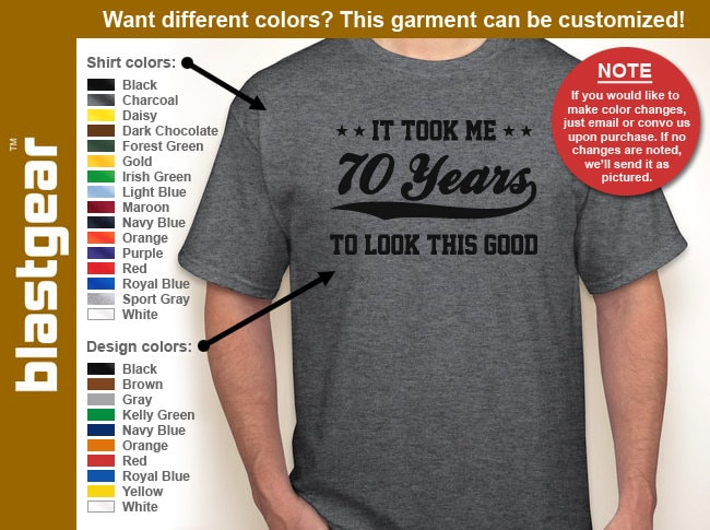It Took Me 70 Years To Look This Good 70th Birthday T-shirt