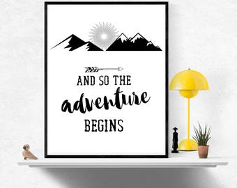 And so the adventure begins, travel quote, Dorm wall art, Adventure quotes, Wanderlust art, College Graduation Gift, Boys room print, b&w