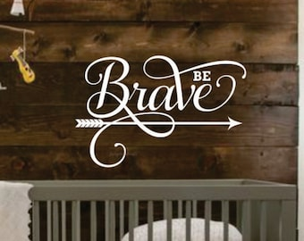 Be brave decal, nursery wall art, vinyl letters, brave wall decal, tribal wall stickers, wall art, inspirational quote, positive message