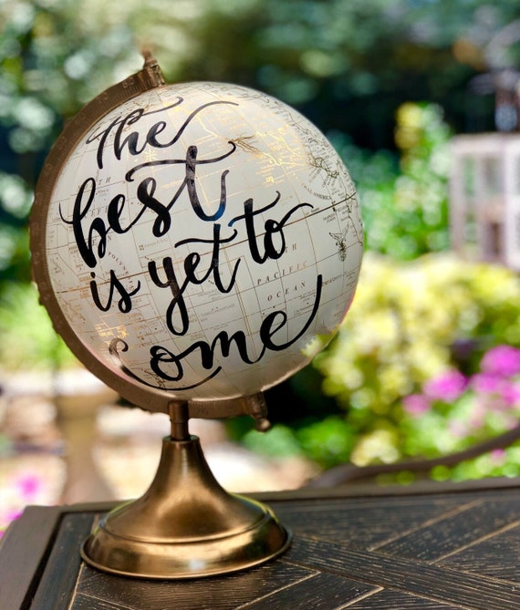 Custom Calligraphy Globe / White and Gold Calligraphy Globe / The Best is Yet To Come