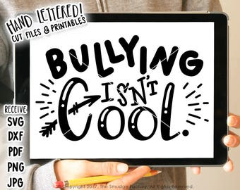 Bullying Isn't Cool SVG Cut File, Hand Lettered Cutting File, Don't Be A Bully, Be Kind, Kindness Matters, Graphic Overlay, Anti-Bullying