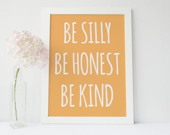 """Inspirational Poster - """"Be Silly, Be Honest, Be Kind"""""""