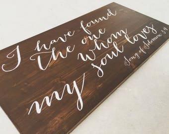 Master bedroom decor, I Have Found the One Whom my Soul Loves Song of Solomon Wood Sign, wedding gift, decor, Bible verse, bridal shower