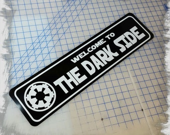 Star Wars Welcome to the Dark Side Aluminum Sign