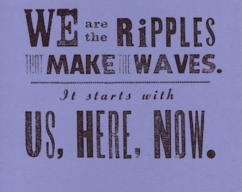 We are Ripples Letterpress Print