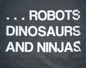 Robots, Dinosaurs & Ninjas - Charcoal Grey T-Shirt **SALE ITEM**