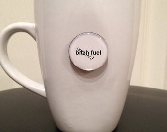 Quote | Mug | Magnet | B* Fuel - Mature