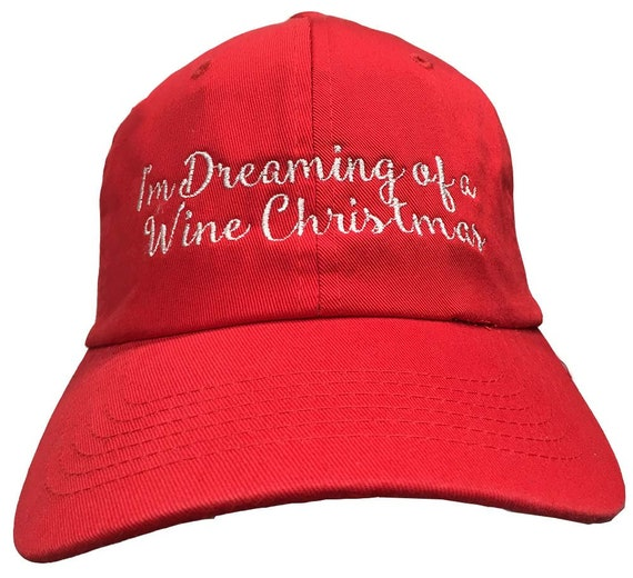 I'm Dreaming of a Wine Christmas (DadCap Style Ball Cap - Various Colors with White Stitching