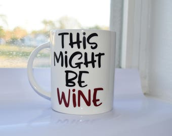 Wine for Coffee, which is it coffee mug