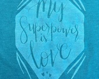 My Superpower Is Love Racerback Inspirational and Motivational Women's Silk Screen Tank Top