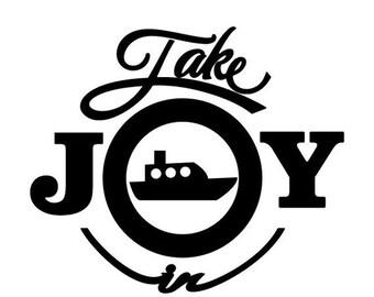 WEEKEND SALE Take Joy In Boating Decal