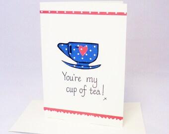You're my cup of tea, tea cup card, valentine card, tea lover gift, card for boyfriend, tea birthday card, my cup of tea, tea cup card