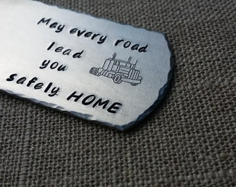 Semi truck driver keychain, may every road lead you home, trucker, I truckin love you, big rig, trucker gift, dad gift