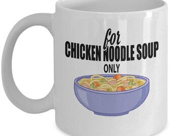 Chicken Noodle Soup Mug Warm Up Ceramic Mug For Coffee And Tea, 11oz and 15oz, Made In The USA