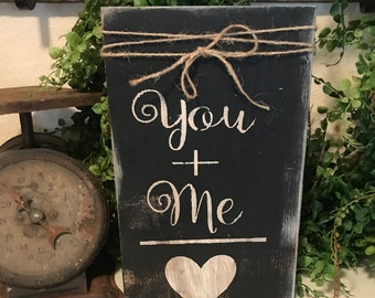 You and me sign / love sign / Farmhouse sign / shelf sitter /  rustic farmhouse wall decor