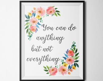 You Can Do Anything But Not Everything Office Quote Inspirational Quote Office Print Famous Quote Motivational Print