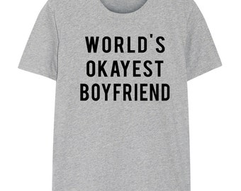Boyfriend T-Shirt, World's Okayest Boyfriend T Shirt Gift for men - 734