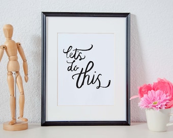 Let's Do This - Typography Brush Script Printable Poster