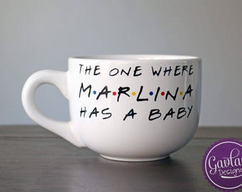 The One Where Name has a Baby - Large Coffee Mug - Soup - Cappuccino - Inspired by FRIENDS TV Show - Custom Name Personalized Gift