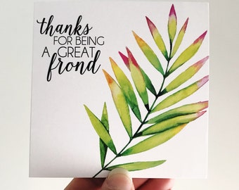 Thanks for Being a Great 'Frond' Mini Card