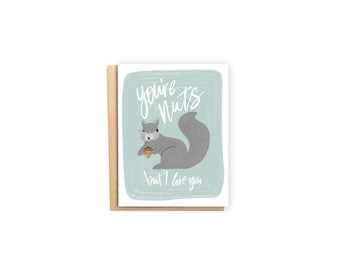 You're Nuts, But I Love You- Anniversary Card, Valentine's Day Card, Love Card, Husband/Wife Card, Squirrel Card