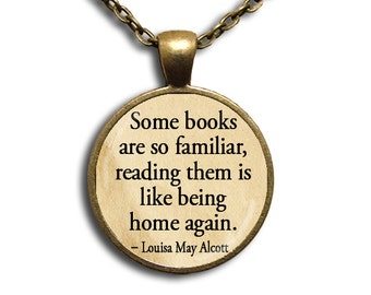 Alcott's Some books are so familiar - Round Glass Dome Pendant or with Necklace by IMCreations -  WD115