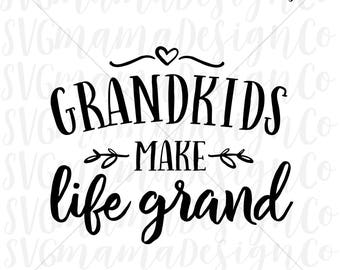 Grandkids Make Life Grand SVG Vector Image Cut File for Cricut and Silhouette