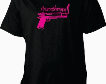 Aromatherapy gun shirt, gun shirt, handgun shirt, aromatherapy shirt, southern shirt, country shirt, southern girl shirt, up to 5xl
