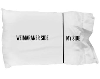 Weimaraner Pillow Case - Funny Weimaraner Pillowcase - Weimaraner Gifts - Weimaraner Side My Side
