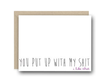 Funny Valentine's Day Card - You Put Up With My Sh*t I Like That - Anniversary Card, I Love You Card, Card for Him, Birthday Card