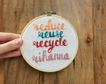"Reduce - Reuse - Recycle - Rihanna 5"" embroidery (colorway 1)"