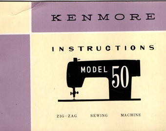 KENMORE MODEL 50 MANUAL Sears Sewing Machine Instructions Owner's Manual