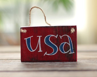 Patriotic Ornament, USA Wood Sign, Patriotic Wood Sign, Small Sign, Rustic Wood Sign, Patriotic Decor, Hand Painted Sign, Primitive Decor