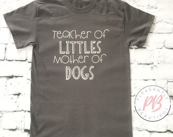 Teacher of Littles Mother of Dogs / Cats