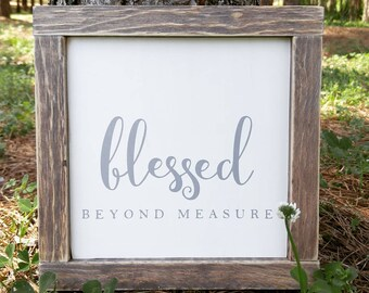 Blessed Beyond Measure, Framed Wood Sign, Farmhouse Style, Rustic Decor