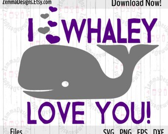 Valentine svg - whale svg - I whaley love you - file types. .DXF .SVG, .PNG Silhouette studio - cutting file - commercial use