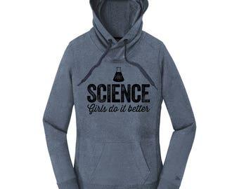 Science Hoodies for Women Science Girls Do It Better Sweatshirt Science Sweatshirt Gift Ideas for Women in Science Gifts for Her Comfy Tees