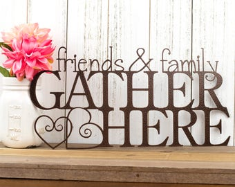 Friends and Family Gather Here Metal Wall Art | Gather Sign | Metal Sign | Metal Wall Decor | Metal Wall Hanging | Hearts