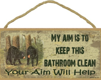 My Aim Is To Keep This Bathroom Clean Your aim Will Help BLACK BEARS SIGN Plaque Lodge Rustic North Wood Cabin Decor