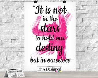 It is Not in the Stars to Hold our Destiny DIGITAL Print - Shakespeare Quote - DIY - {62DP}