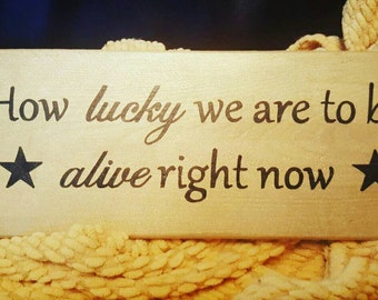 How lucky we are to be alive right now, Hamilton, Broadway musical, Theater Gift, Quote from Hamilton, Wooden sign, Alexander Hamilton, Art