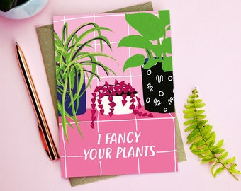I Fancy Your Plants Anniversary Card - anniversary card - illustrated card - funny valentines card - houseplants card