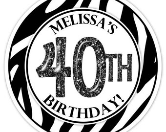 Custom 40th Birthday Labels, Black and White Zebra 40th Birthday Stickers - Personalized for you