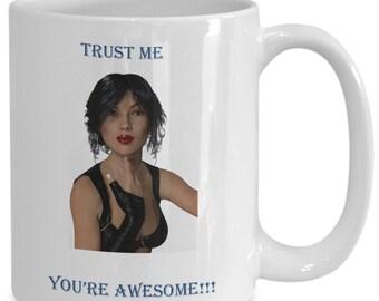 Trust me youre awesome coffee mug
